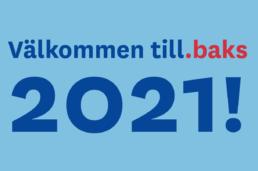 Välkommen till.baks 2021! 2021 nyhetsbrev uai